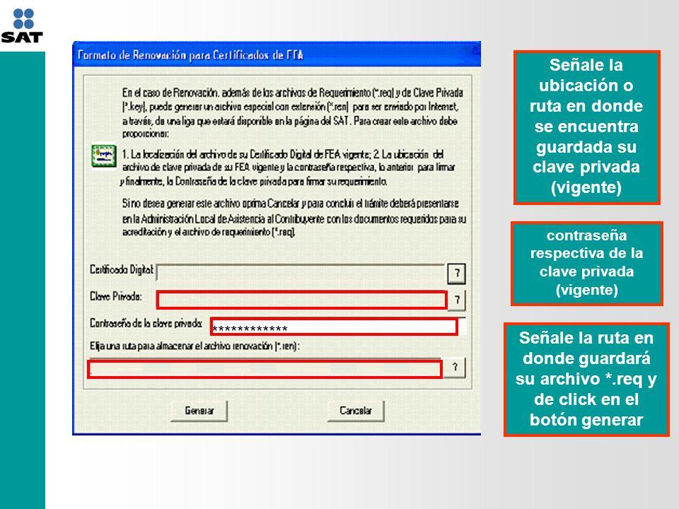 En caso de que la información proporcionada esté correcta, le indicará la ruta en que fue guardado el archivo.ren a fin de que lo envíe al SAT En algunos casos, cuando se selecciona la ruta incorrecta, aparecerá un mensaje en el que se solicita verificar que el certificado o llave sean los correctos