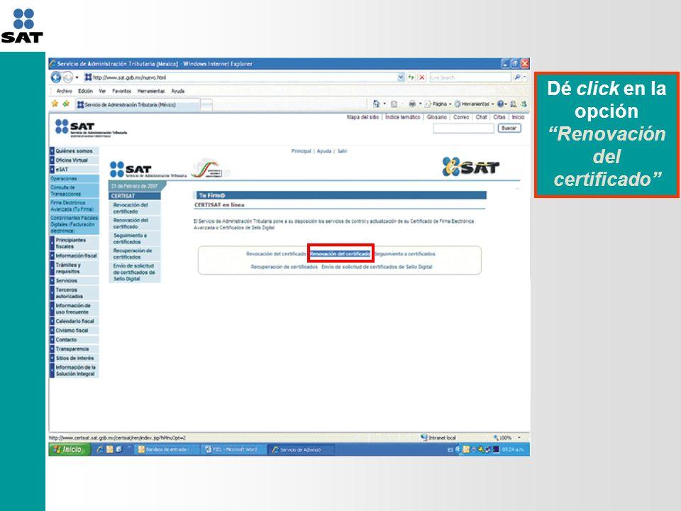 Cora771215423_1234567891.ren Cora771215423_1234567891.key Cora771215423_1234567891.req En el botón examinar, dé click, a fin de indicar la ruta en la que guardó el archivo.ren Posteriormente dé click en el botón de renovar