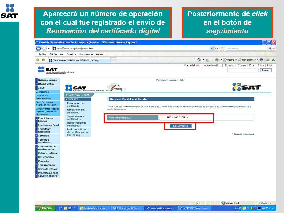 La opción seguimiento le permitirá ver: Fecha en que realizó el envío de la solicitud de renovación Observaciones