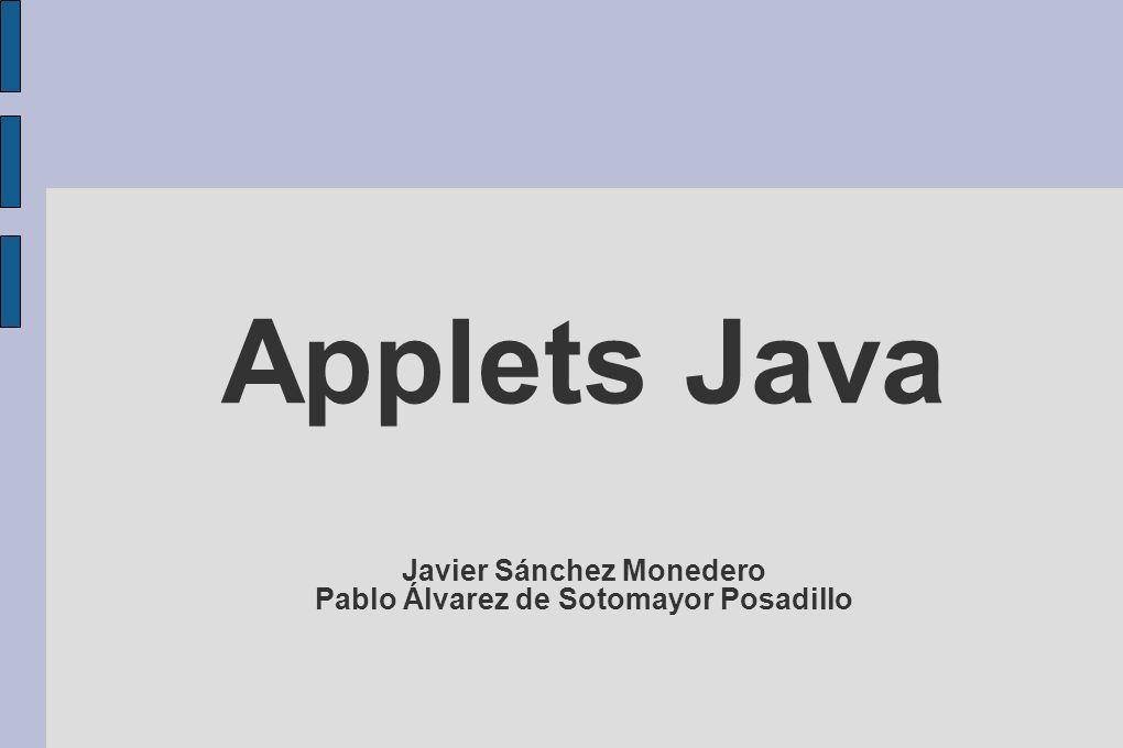 2.2.Restricciones de los Applets Un applet no puede cargar librerías o definir métodos nativos.