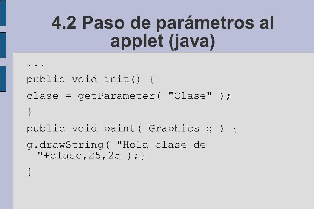 4.2 Paso de parámetros al applet (java)...