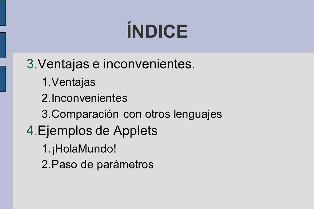 ÍNDICE 3.Ventajas e inconvenientes.