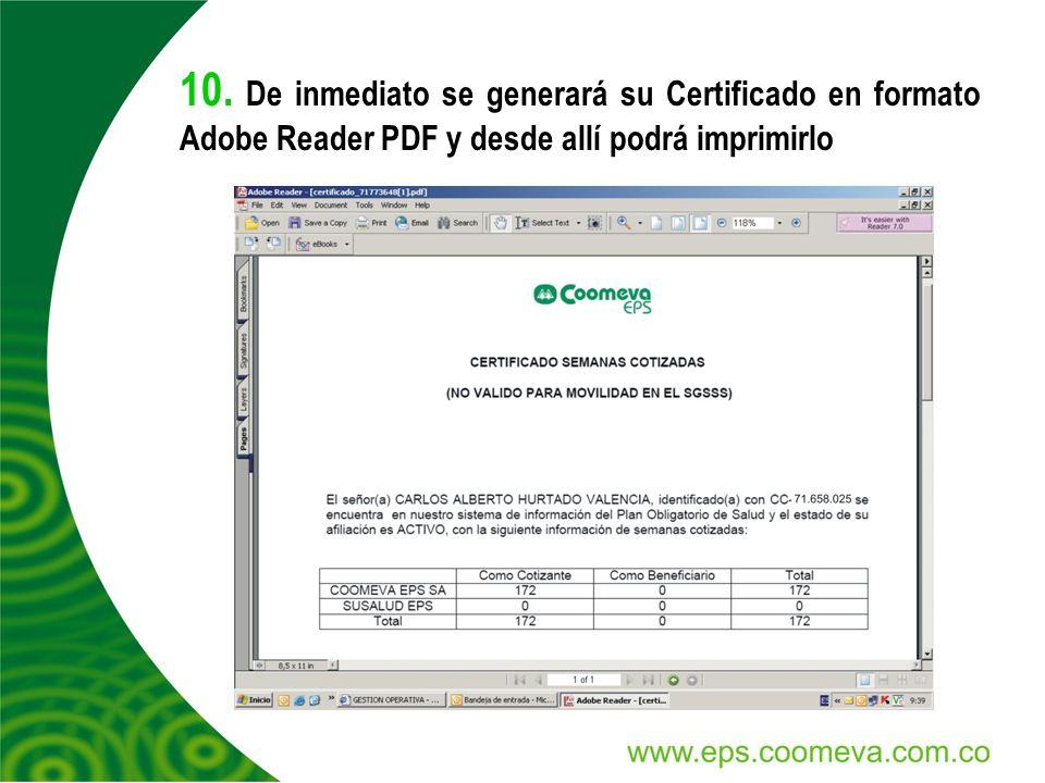 10. De inmediato se generará su Certificado en formato Adobe Reader PDF y desde allí podrá imprimirlo
