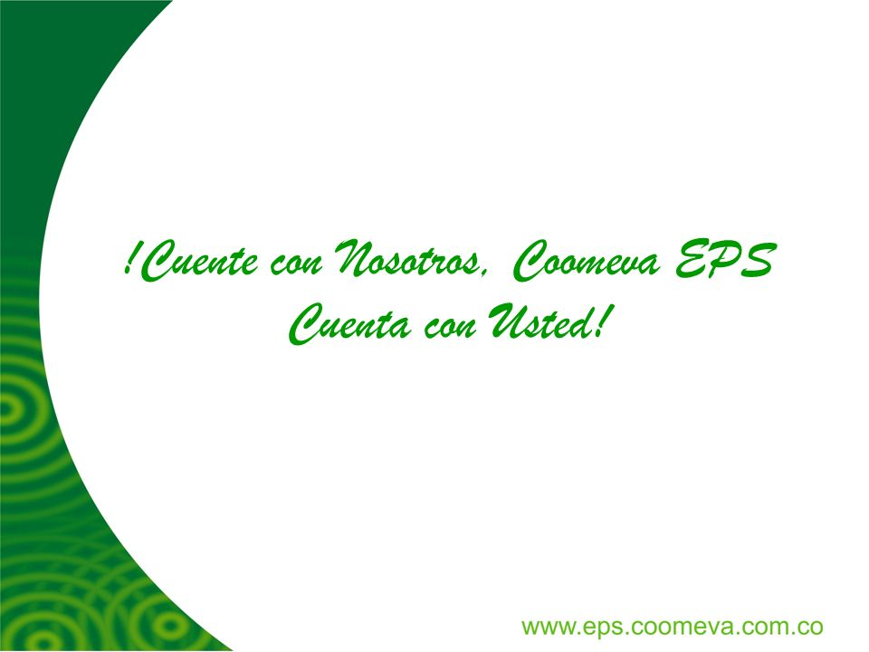 !Cuente con Nosotros, Coomeva EPS Cuenta con Usted!