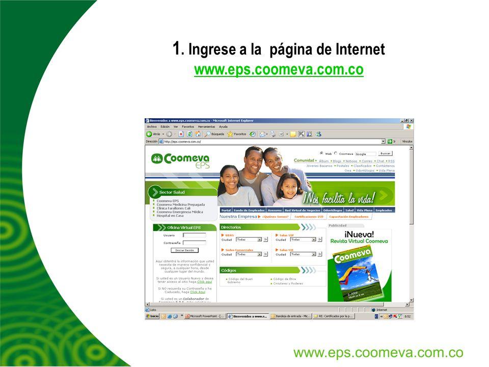 1. Ingrese a la página de Internet www.eps.coomeva.com.co www.eps.coomeva.com.co