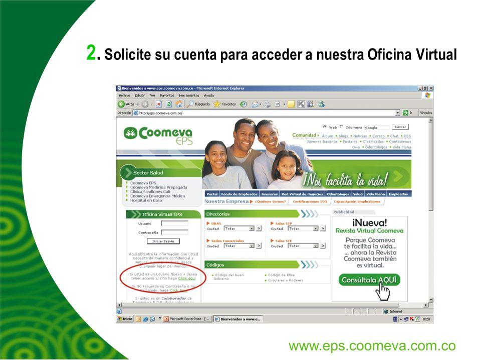 2. Solicite su cuenta para acceder a nuestra Oficina Virtual