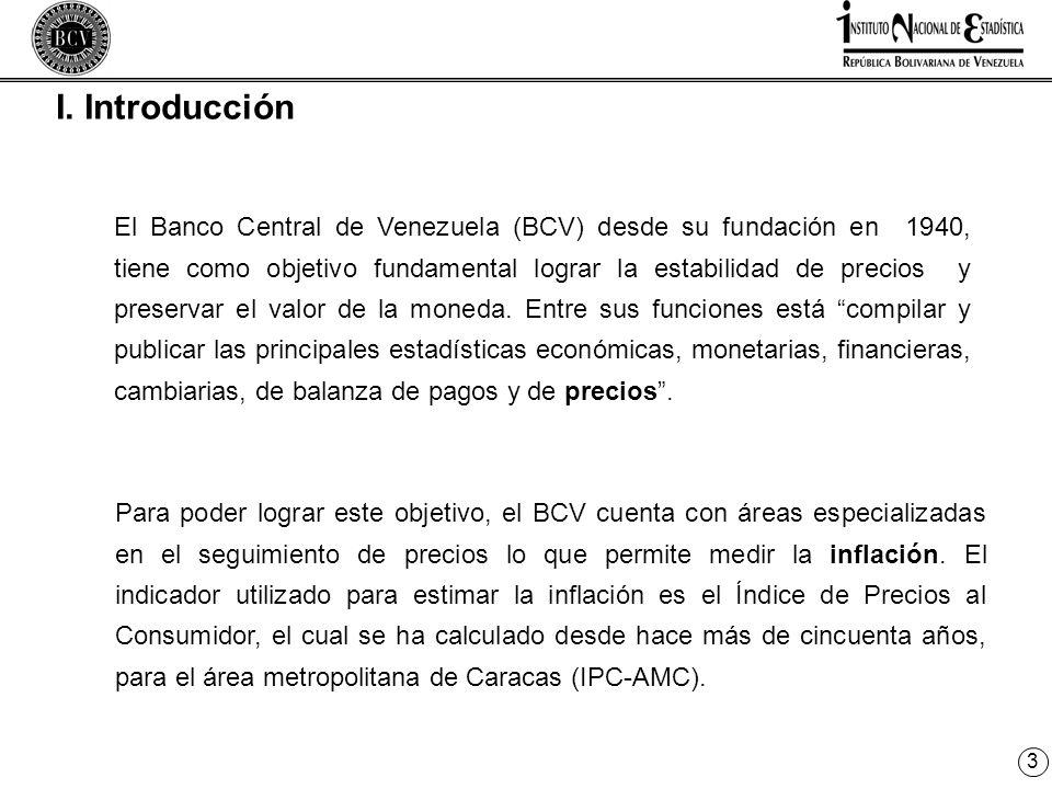 3 I. Introducción El Banco Central de Venezuela (BCV) desde su fundación en 1940, tiene como objetivo fundamental lograr la estabilidad de precios y p