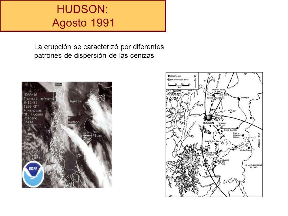 HUDSON: Agosto 1991 La erupción se caracterizó por diferentes patrones de dispersión de las cenizas
