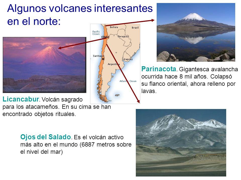Algunos volcanes interesantes en el norte: Licancabur. Volcán sagrado para los atacameños. En su cima se han encontrado objetos rituales. Parinacota.