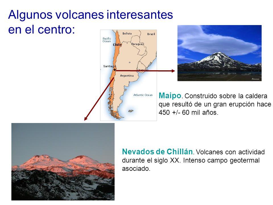 Algunos volcanes interesantes en el centro: Maipo. Construido sobre la caldera que resultó de un gran erupción hace 450 +/- 60 mil años. Nevados de Ch