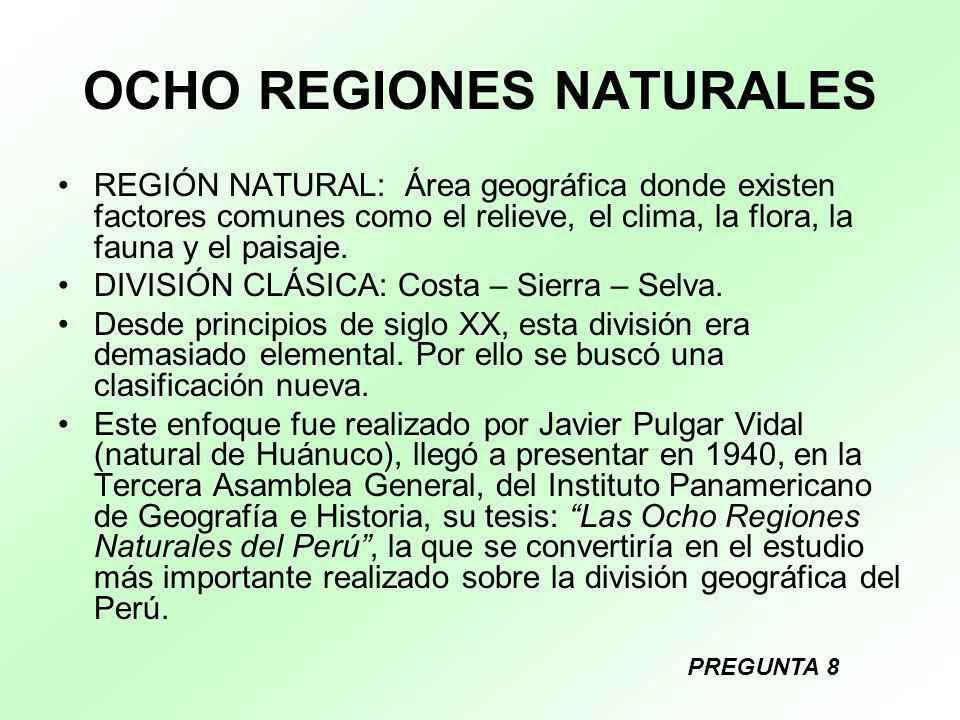 OCHO REGIONES NATURALES REGIÓN NATURAL: Área geográfica donde existen factores comunes como el relieve, el clima, la flora, la fauna y el paisaje. DIV