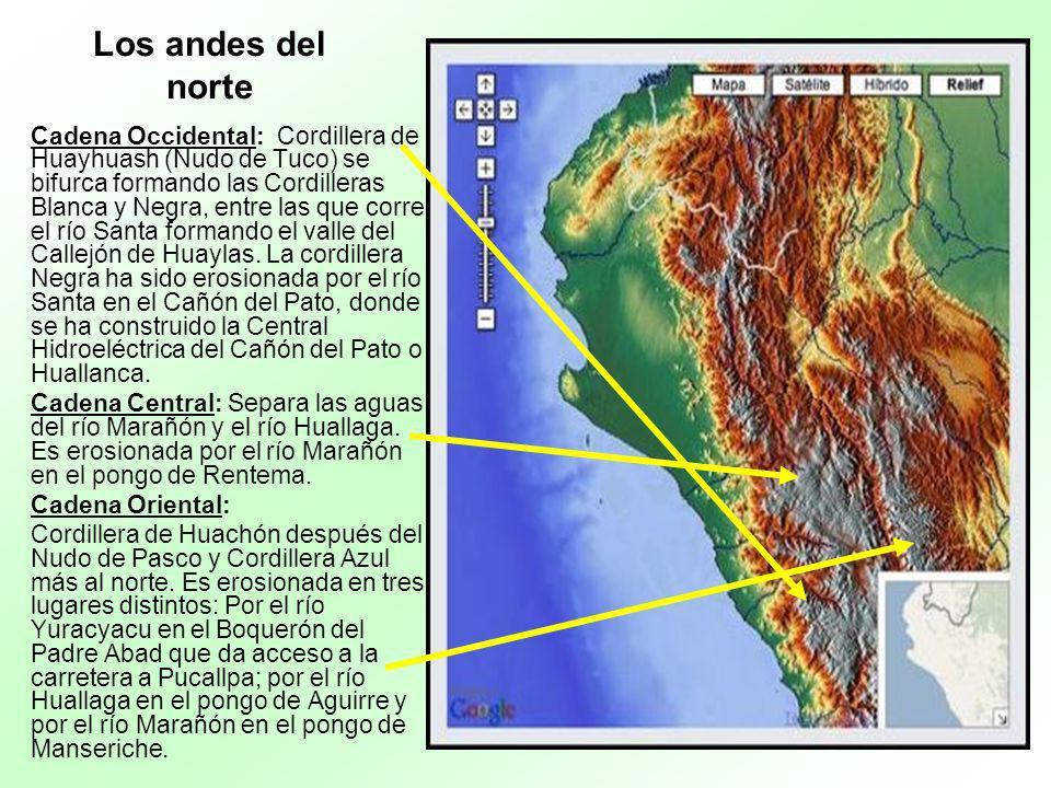 Los andes del norte Cadena Occidental: Cordillera de Huayhuash (Nudo de Tuco) se bifurca formando las Cordilleras Blanca y Negra, entre las que corre