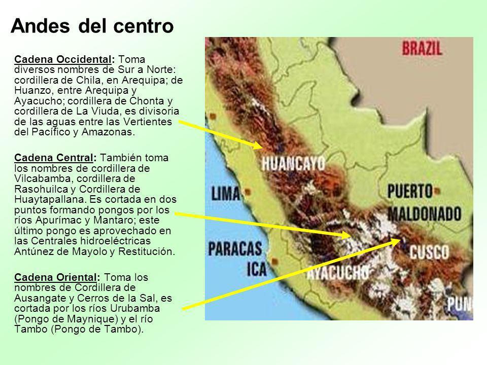 Andes del centro Cadena Occidental: Toma diversos nombres de Sur a Norte: cordillera de Chila, en Arequipa; de Huanzo, entre Arequipa y Ayacucho; cord