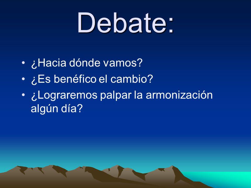 Debate: ¿Hacia dónde vamos? ¿Es benéfico el cambio? ¿Lograremos palpar la armonización algún día?