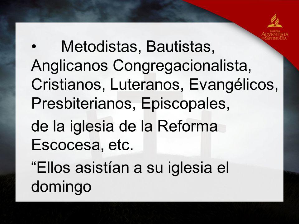 Metodistas, Bautistas, Anglicanos Congregacionalista, Cristianos, Luteranos, Evangélicos, Presbiterianos, Episcopales, de la iglesia de la Reforma Esc