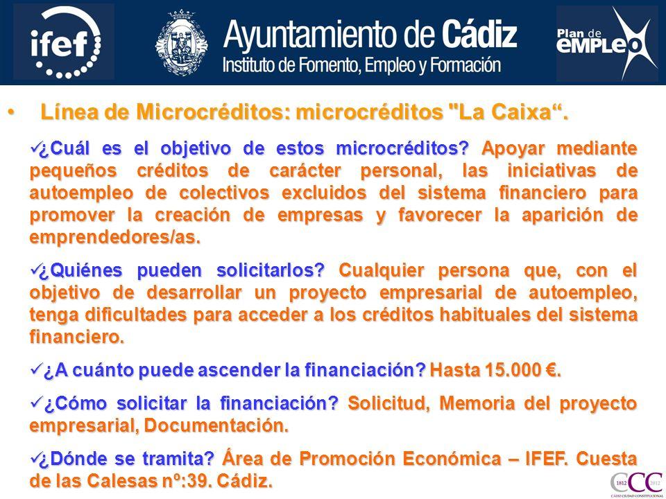 Línea de Microcréditos: microcréditos La Caixa.Línea de Microcréditos: microcréditos La Caixa.