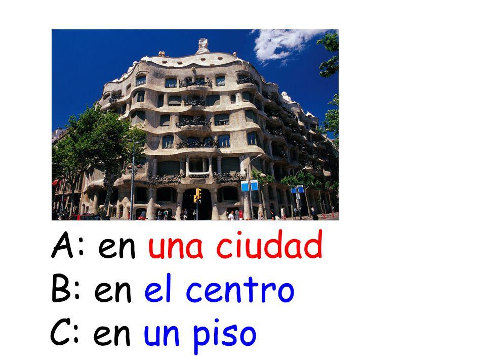 A: en una ciudad B: en el centro C: en un piso
