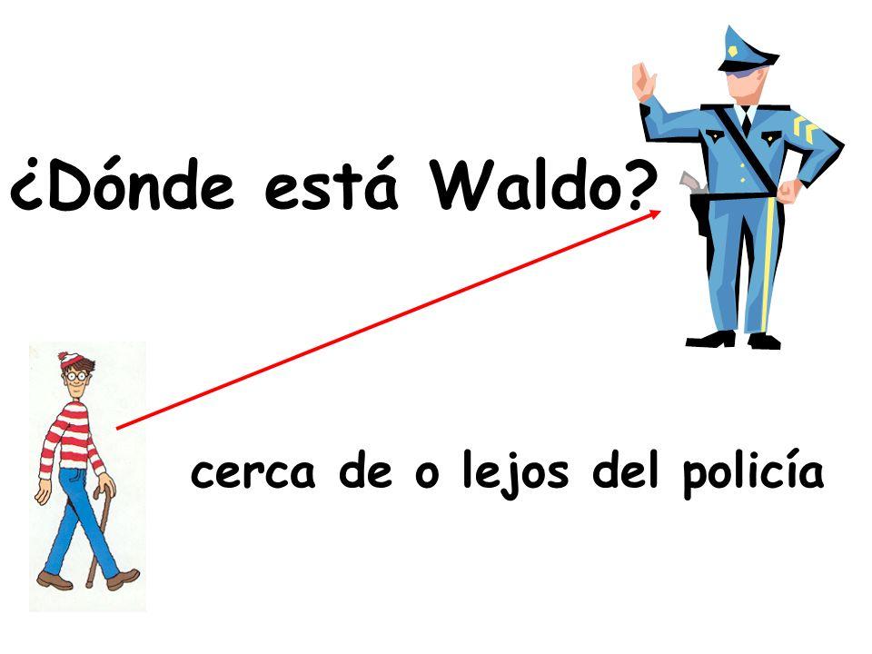 ¿Dónde está Waldo? ¿cerca de o lejos del policía?