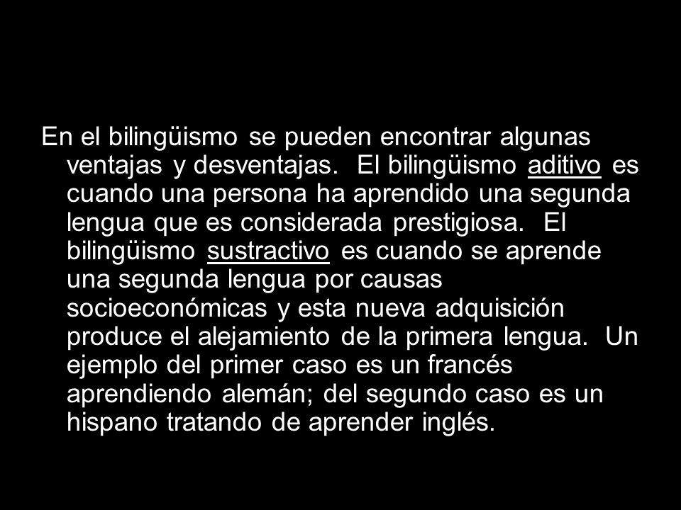 En el bilingüismo se pueden encontrar algunas ventajas y desventajas.