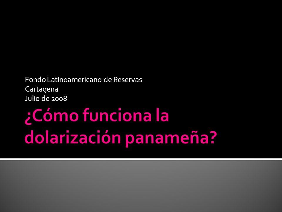 Fondo Latinoamericano de Reservas Cartagena Julio de 2008
