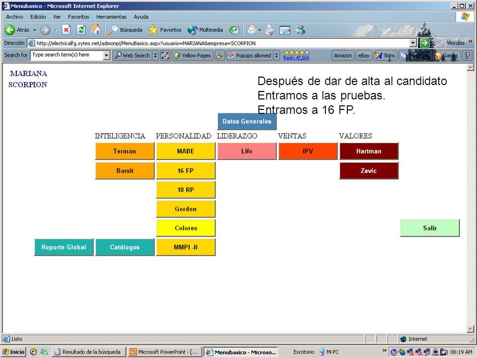 Cada una de las pruebas tiene su menú, donde se encuentra el modulo de captura, tabla, gráfica y diagnóstico de la persona de la persona para aplicarle la prueba y conocer sus resultados de 16 FP, entremos al modulo de captura.