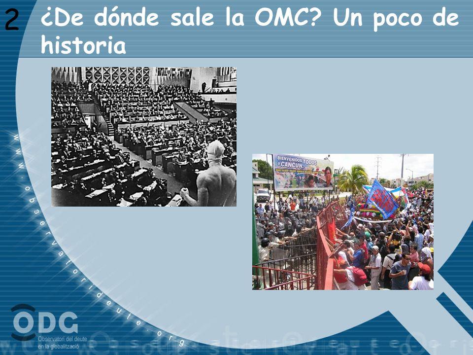 ¿De dónde sale la OMC? Un poco de historia 2