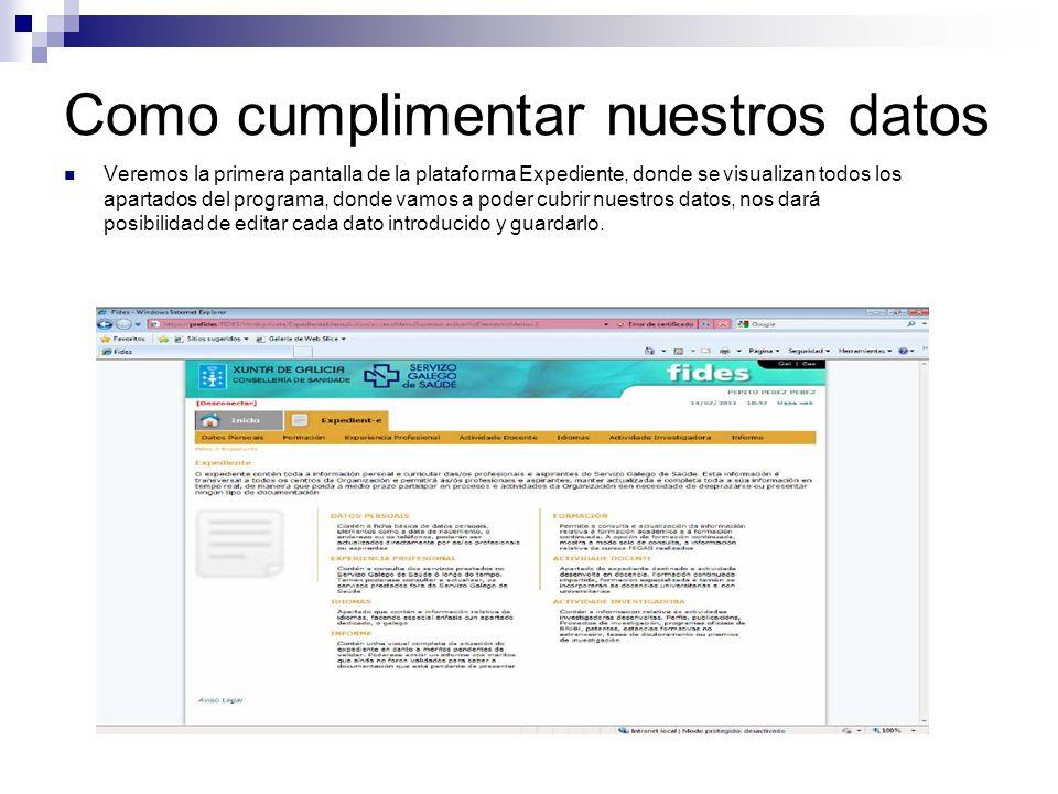 Como cumplimentar nuestros datos Veremos la primera pantalla de la plataforma Expediente, donde se visualizan todos los apartados del programa, donde