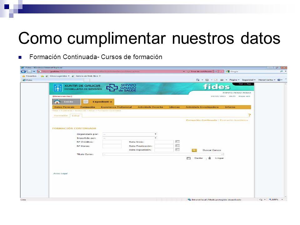 Como cumplimentar nuestros datos Experiencia profesional, la experiencia dentro del Servicio Gallego de Salud ya aparece dentro de la plataforma Expedient-e, por lo tanto introduciremos los datos de otras empresas o entidades, cubriendo todos los datos, centro, categoría, fechas de vinculación, tipo de contrato, jornada completa…etc.
