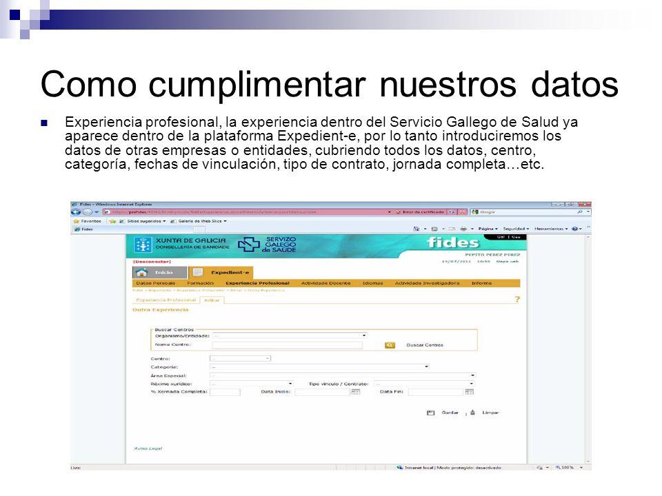 Como cumplimentar nuestros datos Experiencia profesional, la experiencia dentro del Servicio Gallego de Salud ya aparece dentro de la plataforma Exped