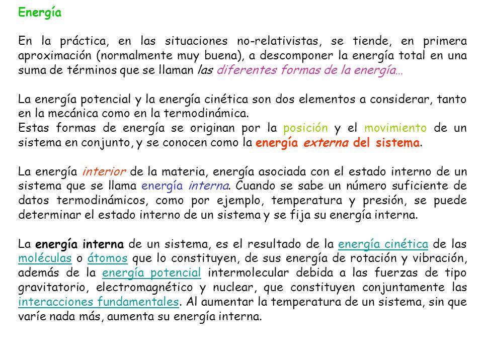 En general la energía total, ET, de un sistema puede descomponerse en energía de masa, Em, energía cinética, Ek, energía potencial, Ep, y energía interna, U, es decir, ET = Em + Ek + Ep + U La energía cinética es una forma de energía debida al movimiento de los cuerpos.