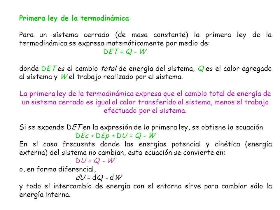 Formas de intercambio de energía sistema-entorno Para sistemas cerrados, el intercambio de energía sistema-entorno sólo puede ocurrir en dos formas: calor y trabajo.