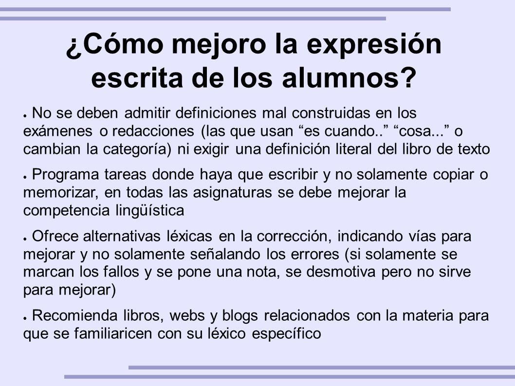 ¿Cómo mejoro la expresión escrita de los alumnos? No se deben admitir definiciones mal construidas en los exámenes o redacciones (las que usan es cuan