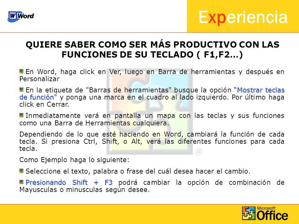 Experiencia QUIERE SABER COMO SER MÁS PRODUCTIVO CON LAS FUNCIONES DE SU TECLADO ( F1,F2…) En Word, haga click en Ver, luego en Barra de herramientas