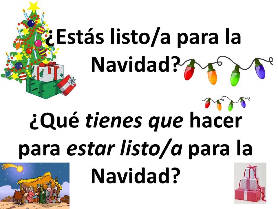 ¿Estás listo/a para la Navidad? ¿Qué tienes que hacer para estar listo/a para la Navidad?