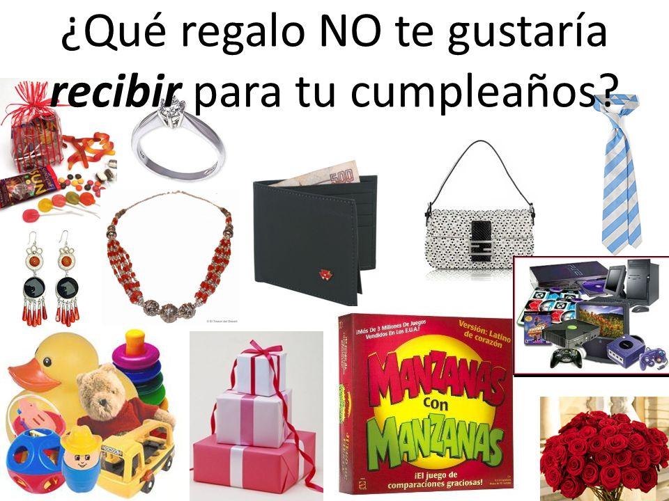 ¿Qué regalo NO te gustaría recibir para tu cumpleaños?