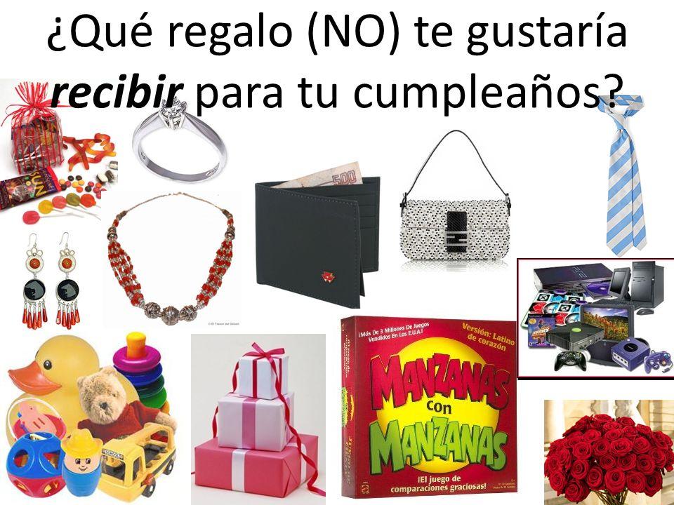 ¿Qué regalo (NO) te gustaría recibir para tu cumpleaños?
