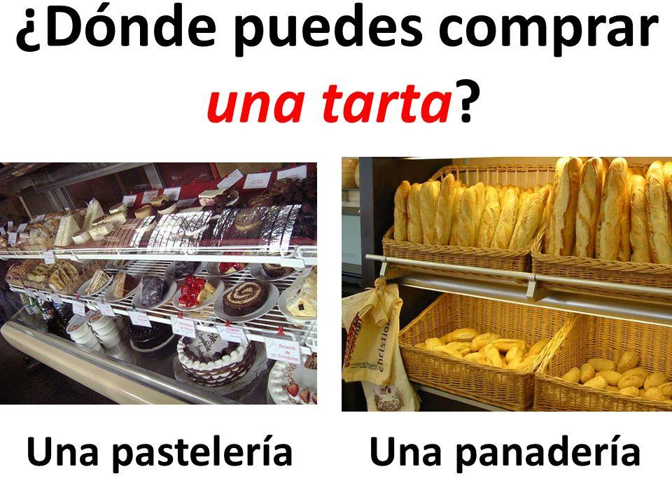 Una pastelería ¿Dónde puedes comprar una tarta? Una panadería