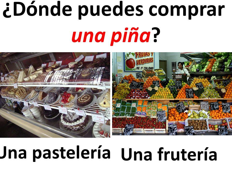 Una pastelería ¿Dónde puedes comprar una piña? Una frutería