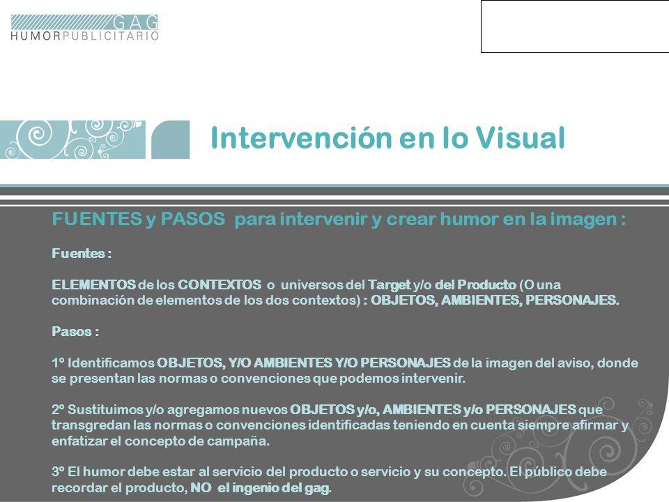 Intervenci. visual Intervención en lo Visual FUENTES y PASOS para intervenir y crear humor en la imagen : Fuentes : ELEMENTOS de los CONTEXTOS o unive