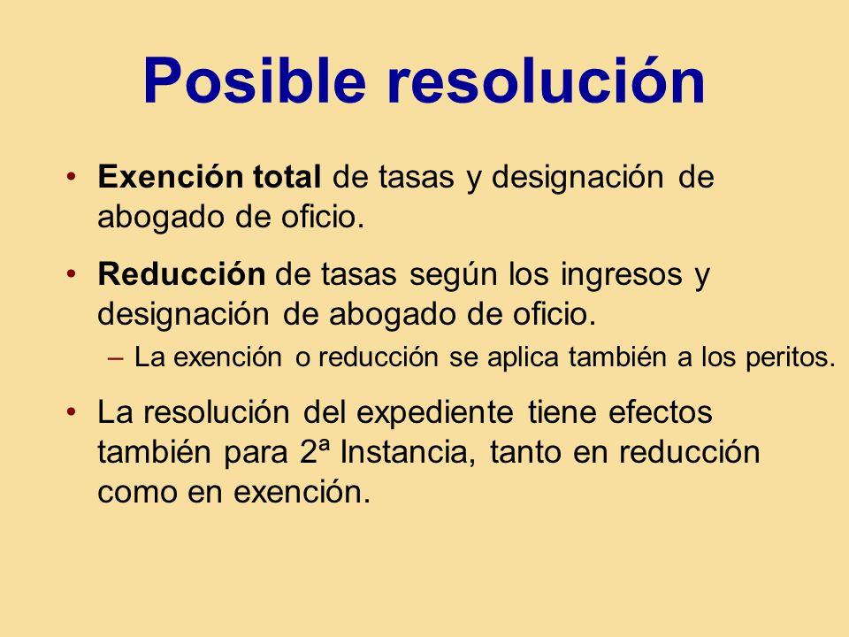 Posible resolución Exención total de tasas y designación de abogado de oficio. Reducción de tasas según los ingresos y designación de abogado de ofici