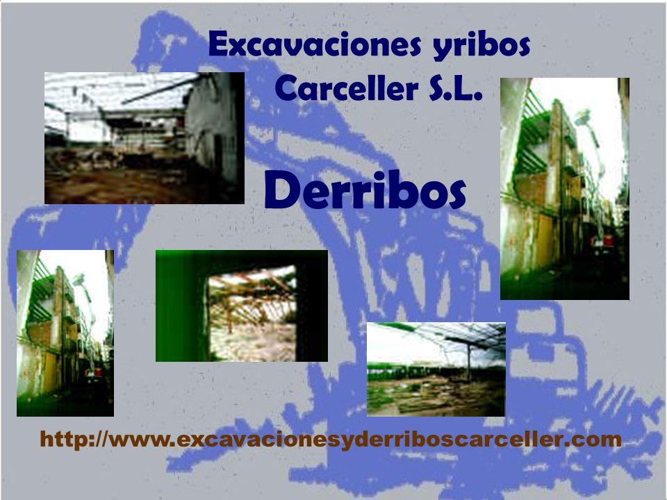 Excavaciones yribos Carceller S.L. http://www.excavacionesyderriboscarceller.com Derribos