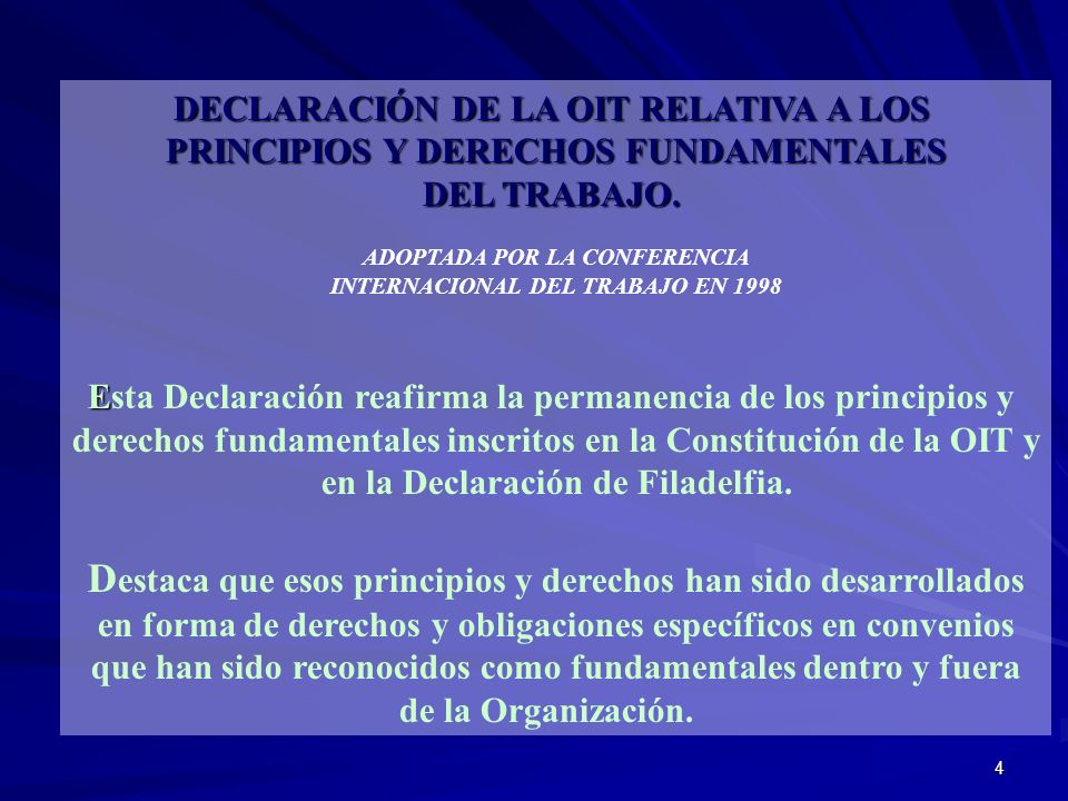 4 DECLARACIÓN DE LA OIT RELATIVA A LOS PRINCIPIOS Y DERECHOS FUNDAMENTALES DEL TRABAJO. ADOPTADA POR LA CONFERENCIA INTERNACIONAL DEL TRABAJO EN 1998