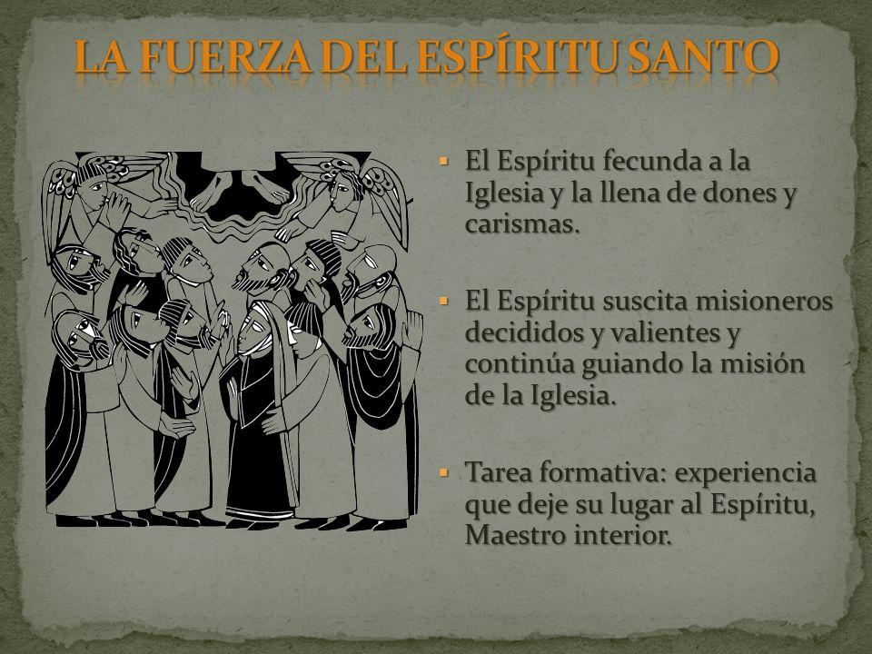 El Espíritu fecunda a la Iglesia y la llena de dones y carismas.