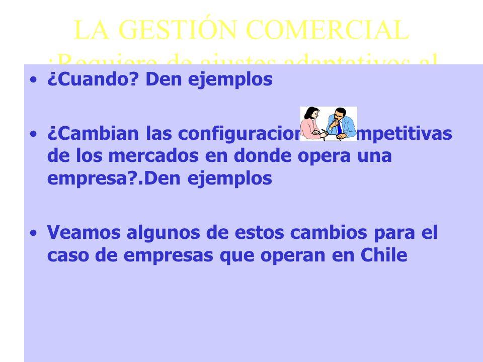 LA GESTIÓN COMERCIAL ¿Requiere de ajustes adaptativos al Mercado .