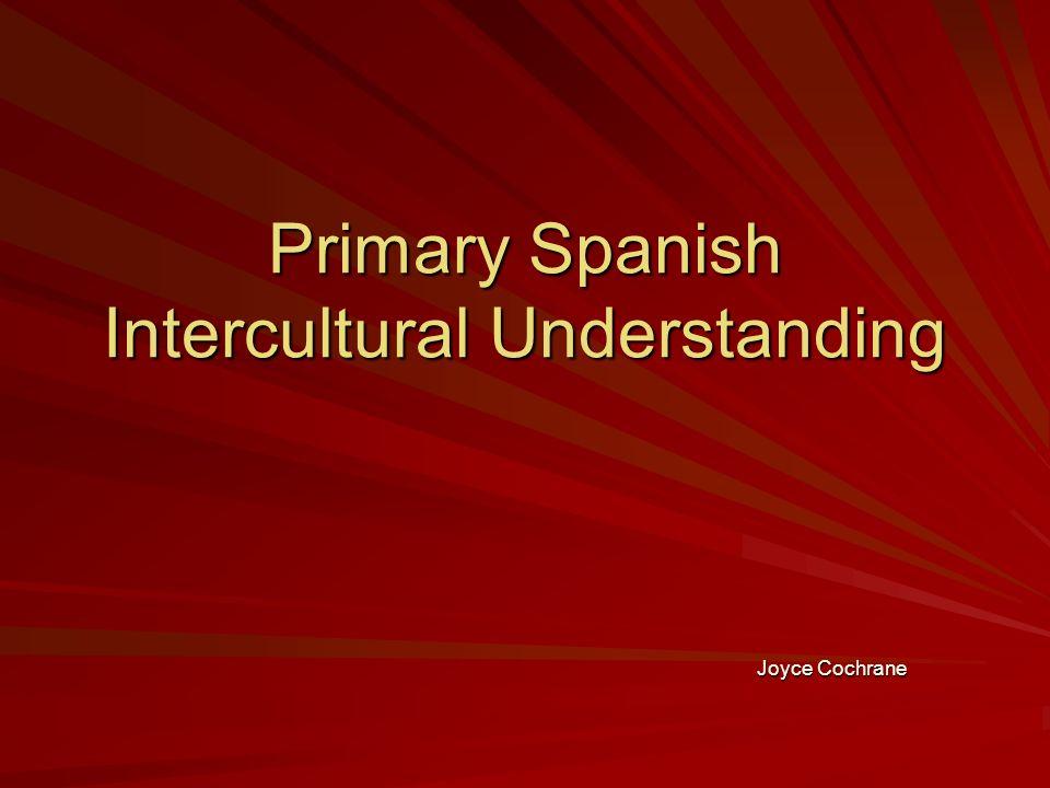 Primary Spanish Intercultural Understanding Joyce Cochrane