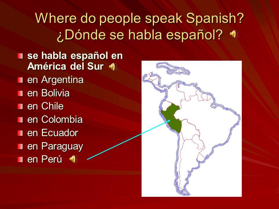 se habla español en América del Sur en Argentina en Bolivia en Chile en Colombia en Ecuador en Paraguay