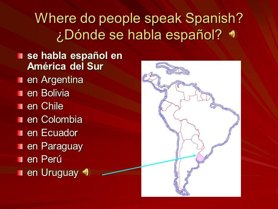 se habla español en América del Sur en Argentina en Bolivia en Chile en Colombia en Ecuador en Paraguay en Perú