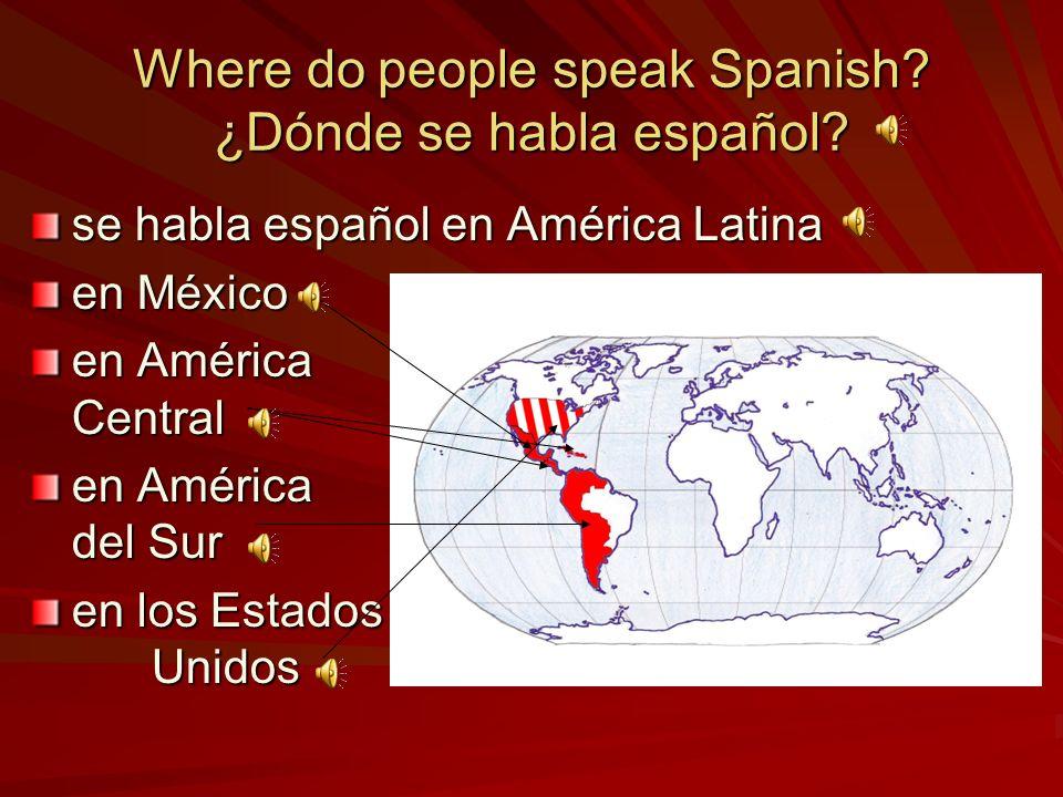 Where do people speak Spanish.¿Dónde se habla español.