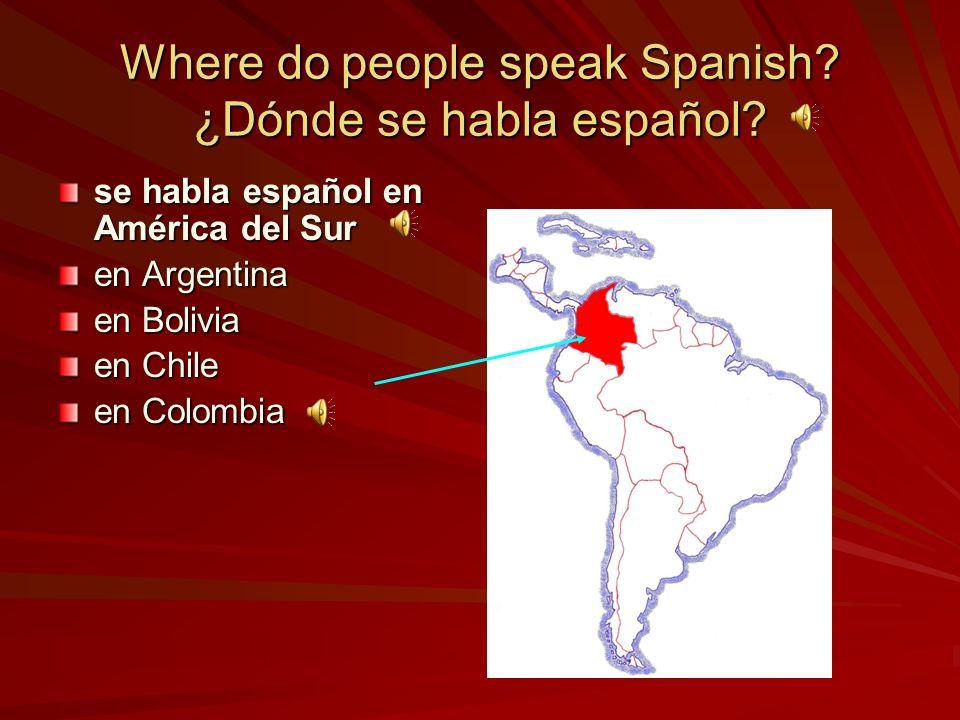 se habla español en América del Sur en Argentina en Bolivia en Chile en Colombia