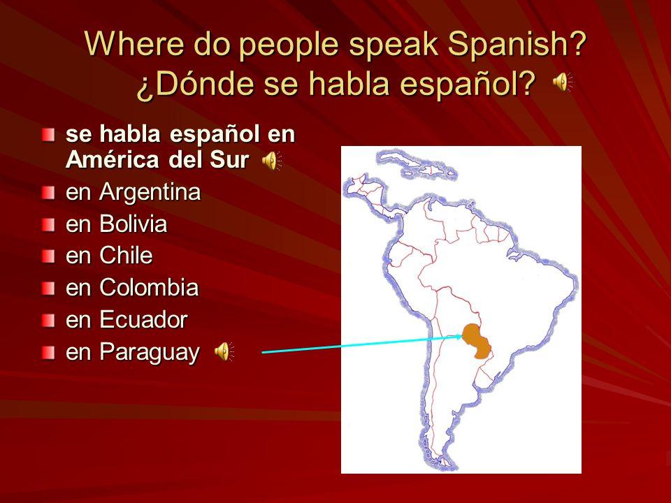 se habla español en América del Sur en Argentina en Bolivia en Chile en Colombia en Ecuador